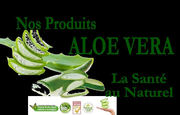 L'Aloe Vera -  La Santé au Naturel